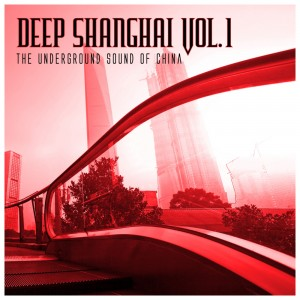 cover_VariousArtists_DeepShanghai,Vol.1_TheUndergroundSoundofChina__DeepHouseAmigo_Detroit_