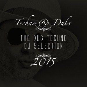 cover_VariousArtists_Techno&Dubs-TheDubTechnoDJSelection2015_DeepHouseAmigo_Detroit_