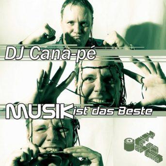 Musik Ist Das Beste | DJ Cana-Pé