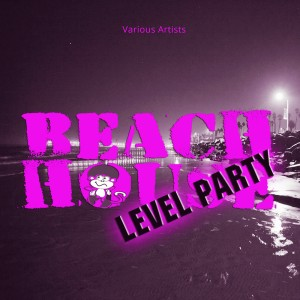 cover_VariousArtists_BeachHouse-LevelParty_PurpleMonkey