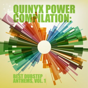 cover_VariousArtists_QuinyxPowerCompilation-BestDubstepAnthems,Vol.1_QuinyxTrapSounds