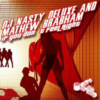 If You Don't Feel Right | DJ Nasty Deluxe & Mathew Brabham