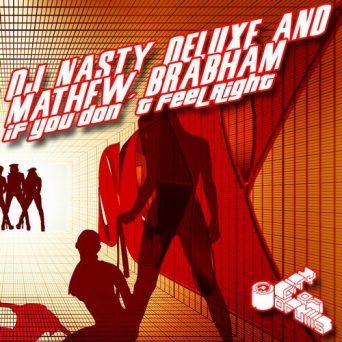 If You Don't Feel Right   DJ Nasty Deluxe & Mathew Brabham