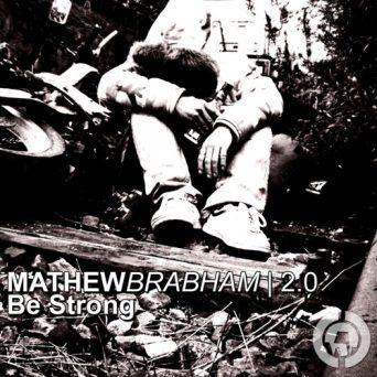 Be Strong   Mathew Brabham