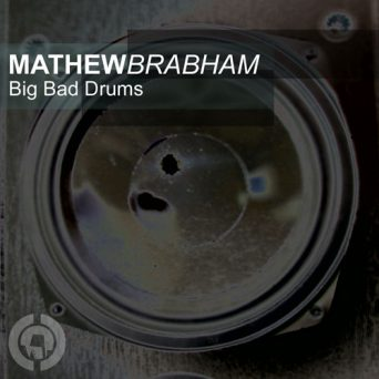 Big Bad Drums   Mathew Brabham