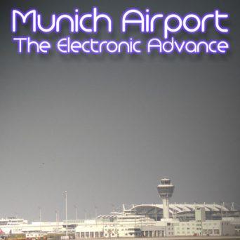 Munich Airport   The Electronic Advance