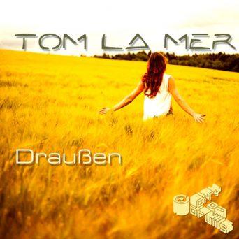 Draußen   Tom La Mer
