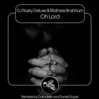 Oh Lord | Mathew Brabham & DJ Nasty Deluxe