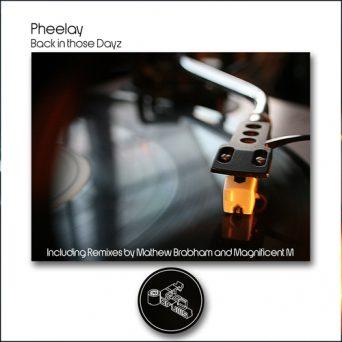 BACK IN THOSE DAYZ | Pheelay
