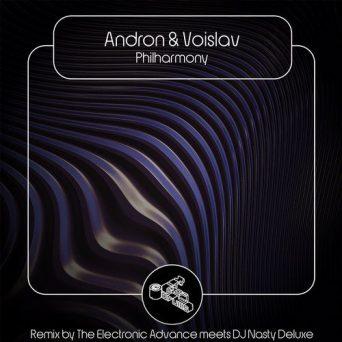 Philharmony | Andron & Voislav, The Electronic Advance, DJ Nasty Deluxe