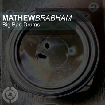 Big Bad Drums | Mathew Brabham